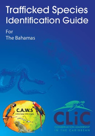 Trafficked Species Identification Guide developed by Team Traffic in the CLiC program (Conservation Leadership in the Caribbean).